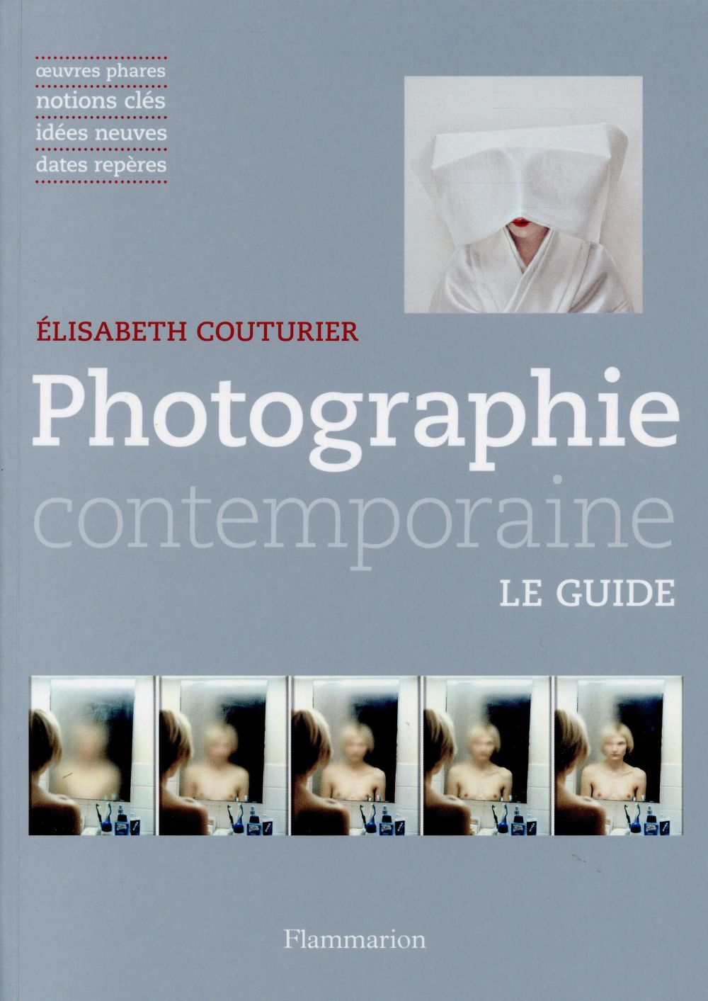 Photographie contemporaine ; le guide