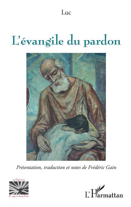 L'évangile du pardon  - Frédéric Gain