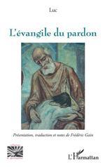 Vente Livre Numérique : L'évangile du pardon  - Frédéric Gain