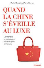 Vente EBooks : Quand la Chine s'éveille au luxe  - Michel Chevalier - Pierre Xiao Lu