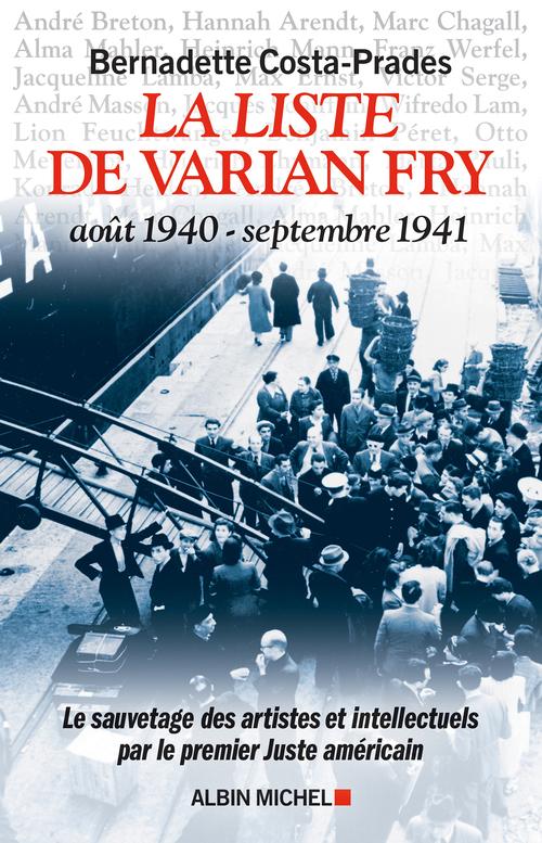 La liste de Varian Fry (août 1940 - septembre 1941) ; le sauvetage des artistes et intellectuels par le premier Juste américain
