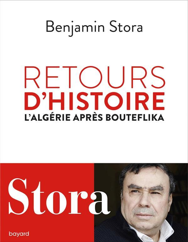 Retours d'histoire ; l'Algérie après Bouteflika