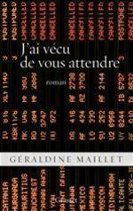 Vente Livre Numérique : J'ai vécu de vous attendre  - Géraldine Maillet