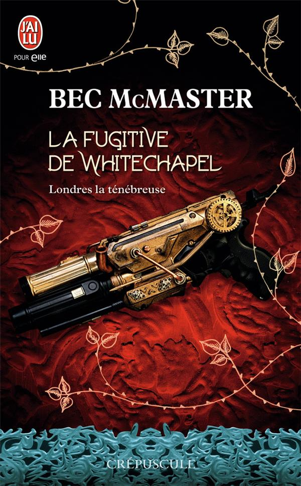 Londres la ténébreuse T.1 ; la fugitive de Whitechapel
