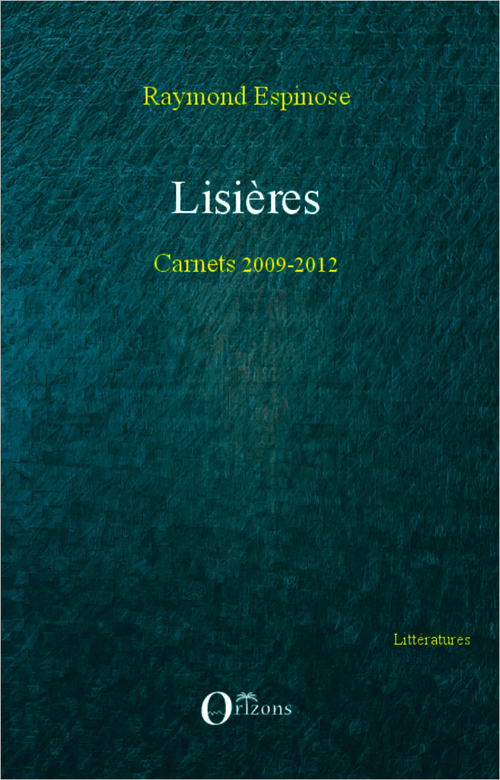 Lisieres - carnets 2009-2012