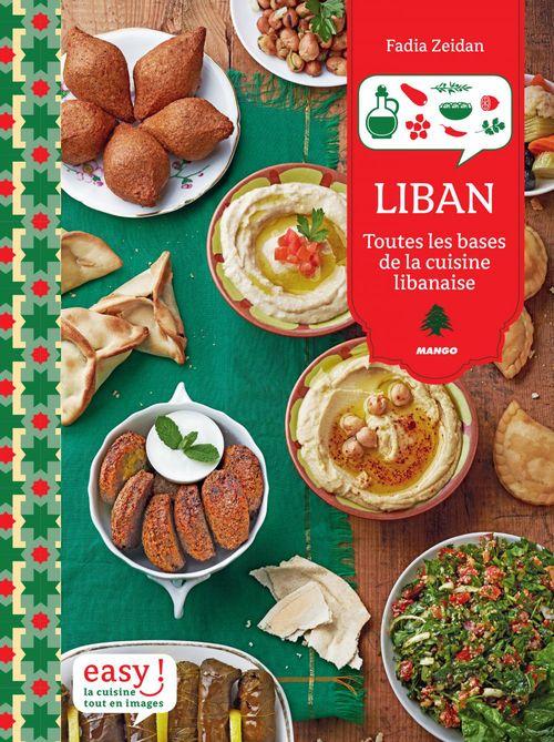 Liban ; toutes les bases de la cuisine libanaise