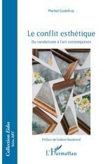 Vente EBooks : Le conflit esthétique  - Michel Godefroy