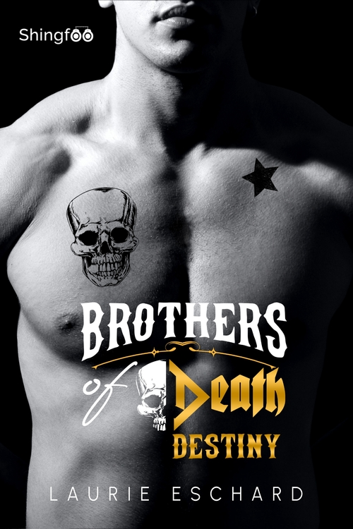 Brothers of Death - Destiny  - Laurie Eschard