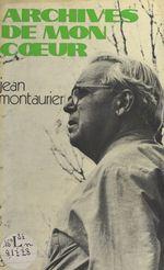 Archives de mon coeur  - Jean Montaurier