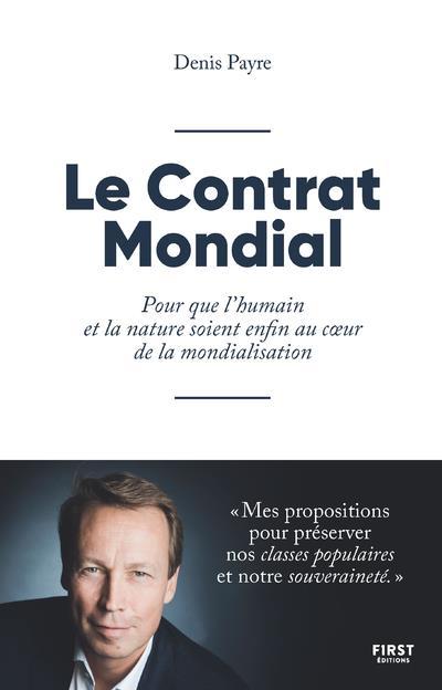 Le contrat mondial ; pour que l'humain et la nature soient enfin au coeur de la mondialisation