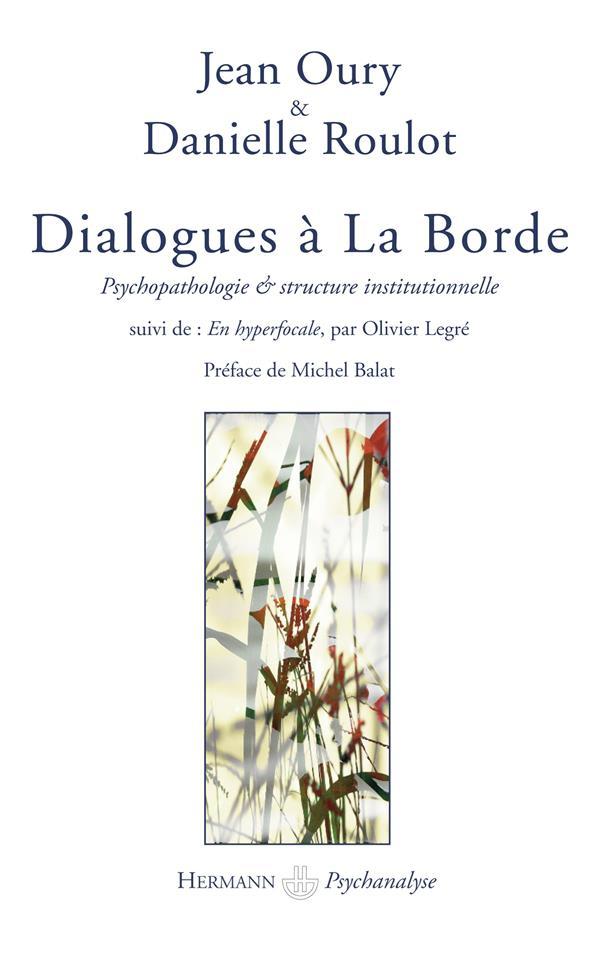 Dialogues à La Borde ; psychopathologie et structure institutionnelle ; en hyperfocale
