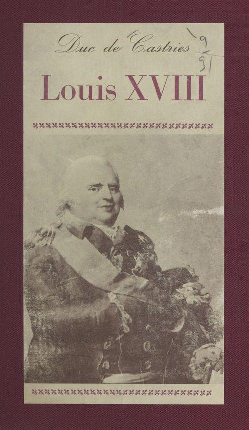 Louis XVIII  - René de Castries