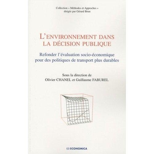 L'environnement dans la décision publique ; refonder l'évaluation socio-économique pour des politiques de transport plus durables