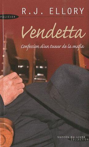 Vendetta ; confession d'un tueur de la mafia