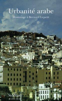 Urbanite Arabe ; Hommage A Bernard Lepetit