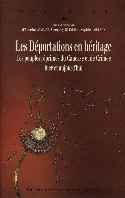 Les déportations en héritage ; les peuples réprimés du Caucase et de Crimée hier et aujourd'hui