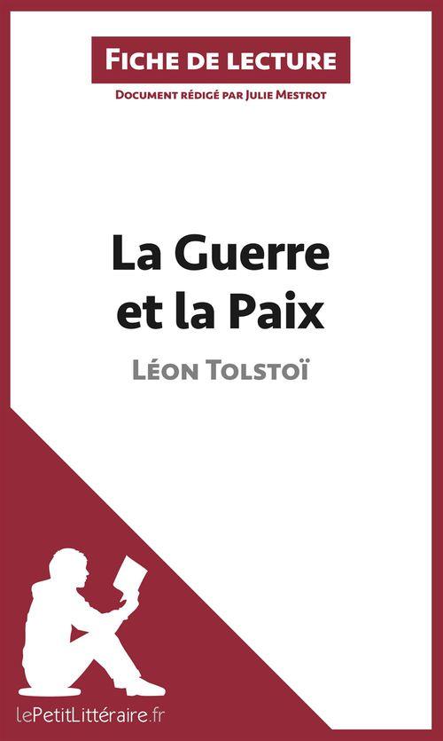La guerre et la paix, de Léon Tolstoï ; analyse complète de l'oeuvre et résumé