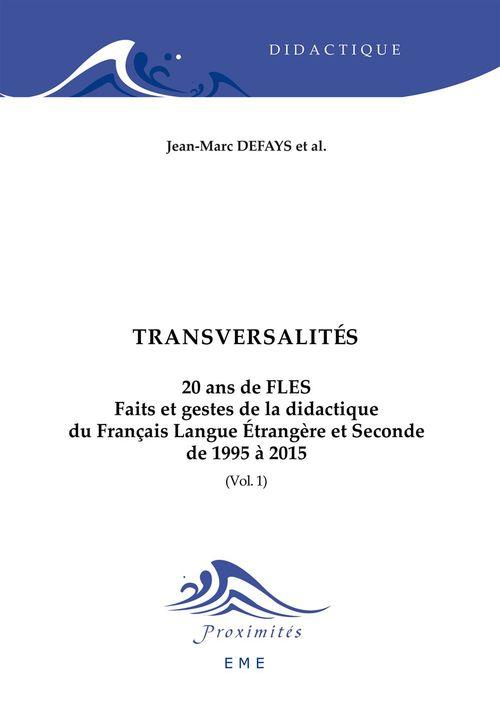 Transversalités t.1 ; 20 ans de faits et gestes de la didactique du francais langue etrangère