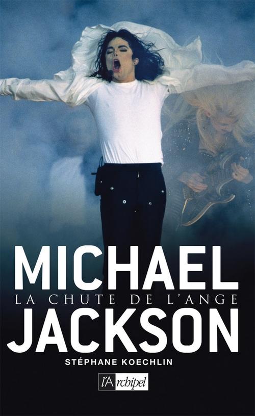 Michael Jackson ; la chute de l'ange