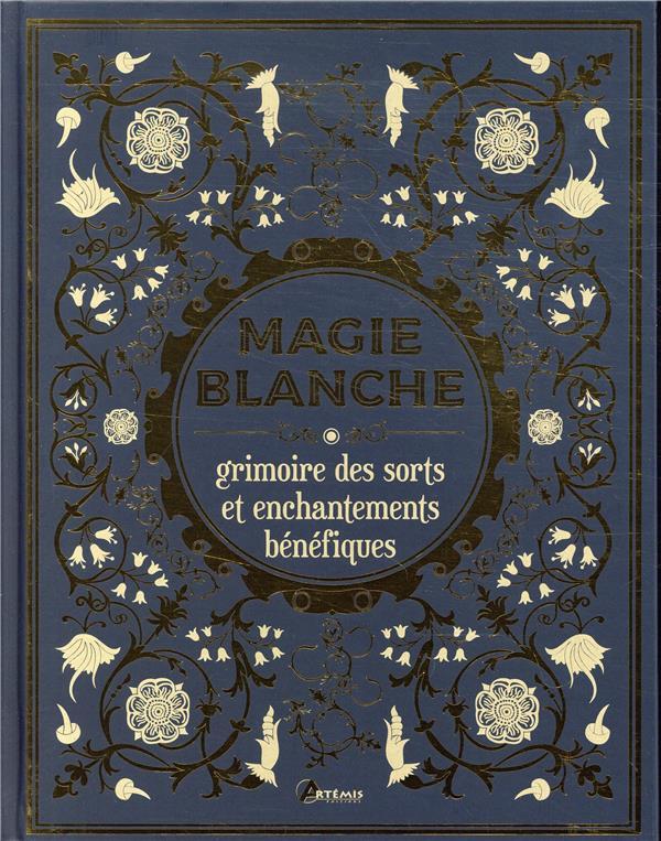 Magie blanche, grimoire des sorts et enchantements bénéfiques
