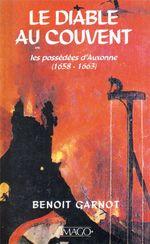 Le diable au couvent - Les possédées d'Auxonne (1658-1663)