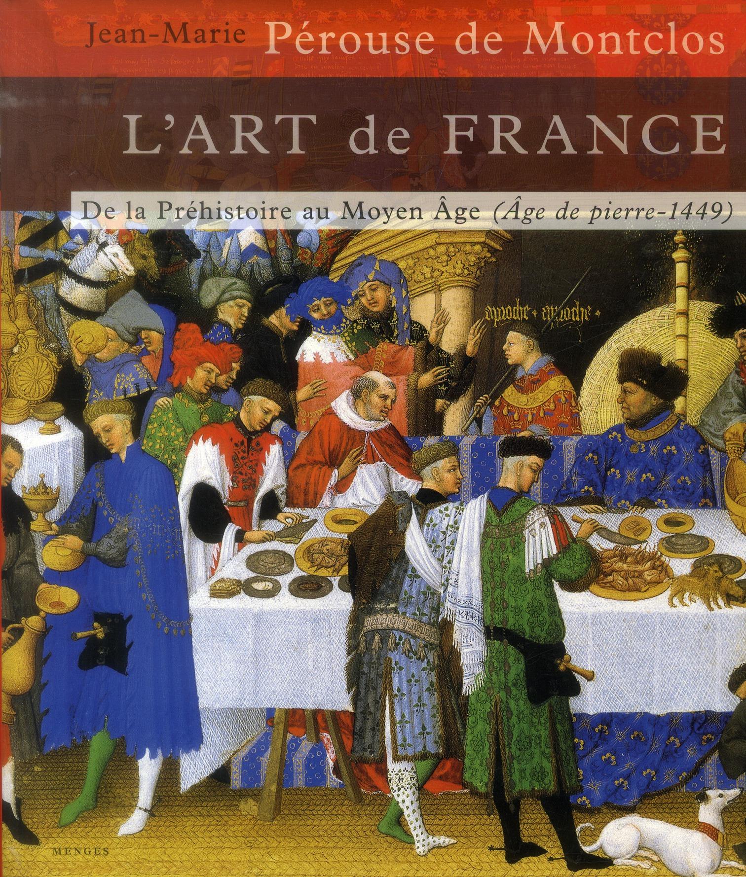 l'art de France t.1 ; de la Préhistoire au Moyen-Âge (âge de pierre - 1449)