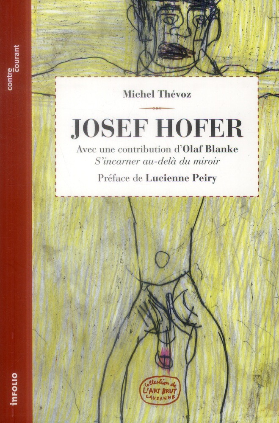 Josef Hofer ; avec une contribution d'Olaf Blanke, s'incarner au-delà du miroir