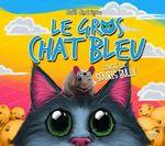 Le Gros Chat Bleu  - Gael Rodrigue - Pierre Rodrigue