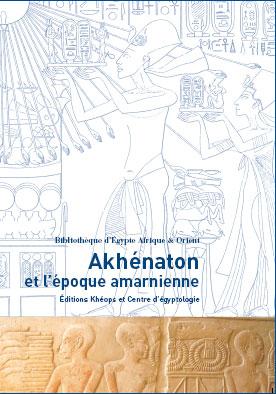 Akhenaton et l'epoque amarnienne