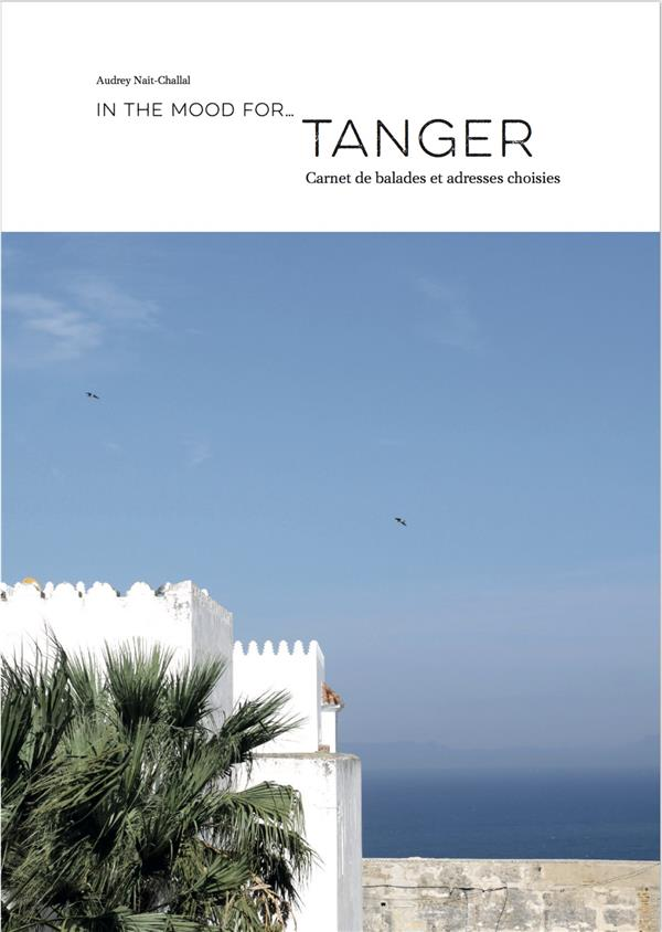 in the mood for… ; Tanger