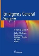 Emergency General Surgery  - Ali Salim - Carlos V. R. Brown - Kenji Inaba - Matthew J. Martin