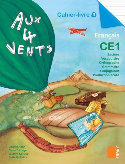 Aux 4 Vents; Francais ; Ce1 ; Cahier-Livre T.3
