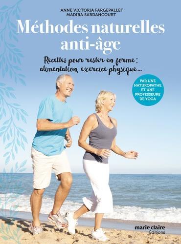 Méthodes naturelles anti-âge ; recettes pour rester en forme: alimentation, exercice physique...