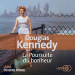 Vente AudioBook : La poursuite du bonheur  - Douglas Kennedy