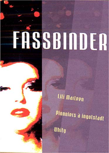 Fassbinder - Lili Marleen + Pionniers à Ingolstadt + Whity