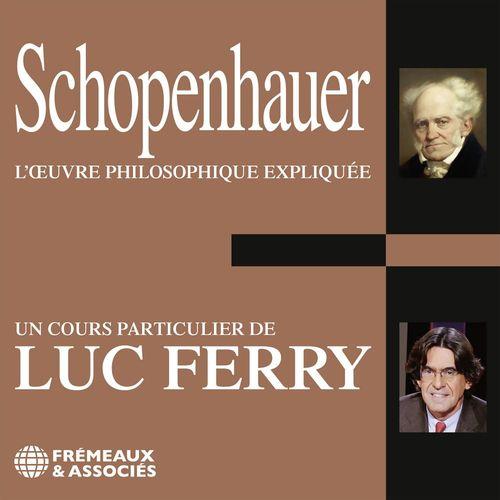 Schopenhauer. L'oeuvre philosophique expliquée