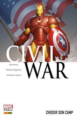 Civil War T05 - Choisir son camp