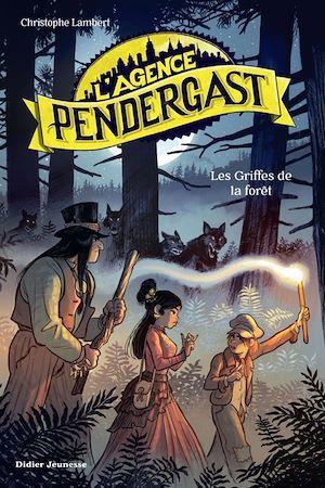 L'Agence Pendergast - Les Griffes de la forêt