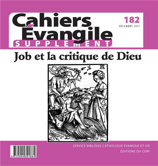 CAHIERS DE L'EVANGILE HORS-SERIE N.182  -  JOB ET LA CRITIQUE DE DIEU