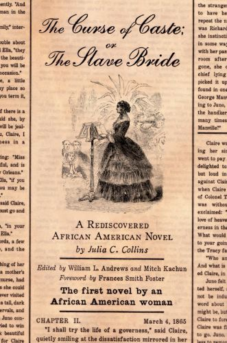 The Curse of Caste; or The Slave Bride: A Rediscovered African America