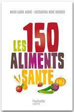 Vente Livre Numérique : Les 150 aliments santé  - Alessandra Buronzo - Marie-Laure André