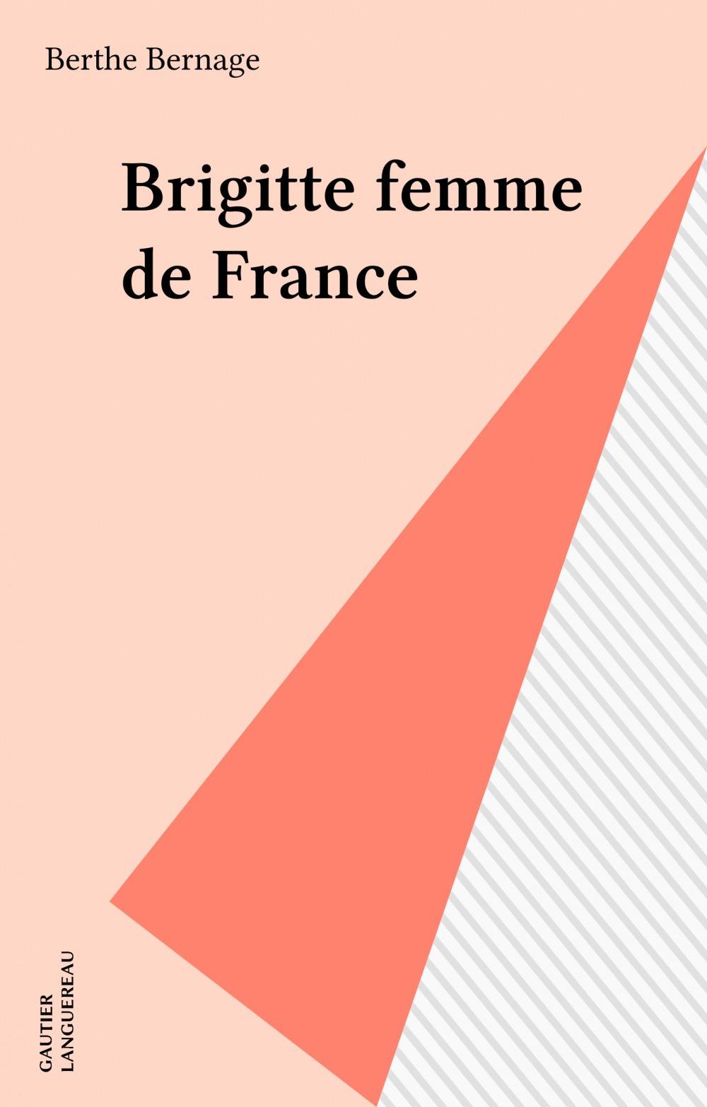 Brigitte femme de France  - Berthe Bernage