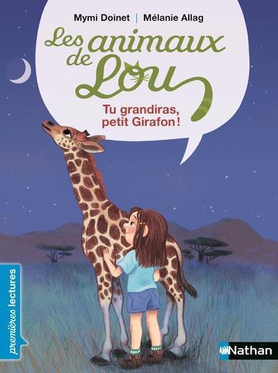 LES ANIMAUX DE LOU  -  TU GRANDIRAS, PETIT GIRAFON