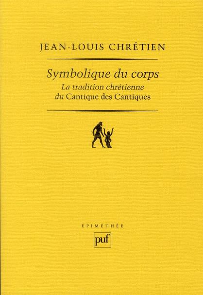 Symbolique du corps ; la tradition chrétienne du Cantique des Cantiques