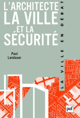 L'Architecte ; La Ville Et La Securite