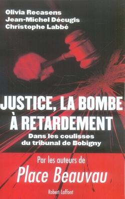 Justice, la bombe à retardement ; dans les coulisses du tribunal de bobigny