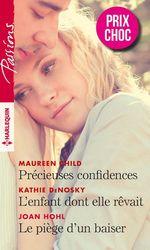 Vente Livre Numérique : Précieuses confidences - L'enfant dont elle rêvait - Le piège d'un baiser  - Kathie DeNosky - Joan Hohl