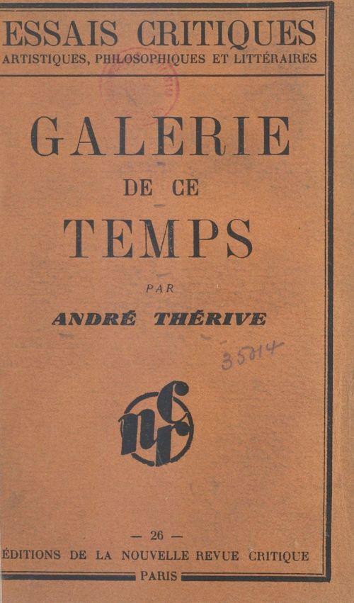 Galerie de ce temps  - André Thérive