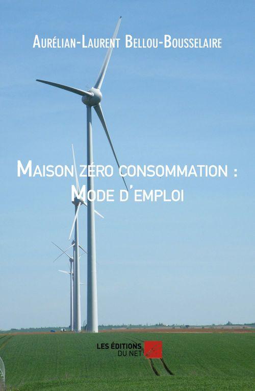 Maison zéro consommation : mode d'emploi