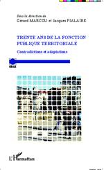 Trente ans de la fonction publique territoriale  - Jacques Fialaire - Gérard Marcou